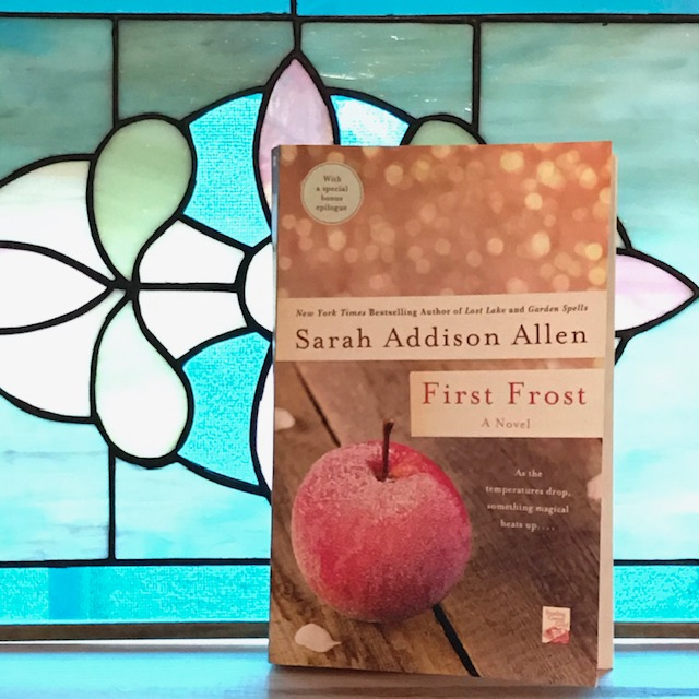 First Frost By: Sarah Addison Allen