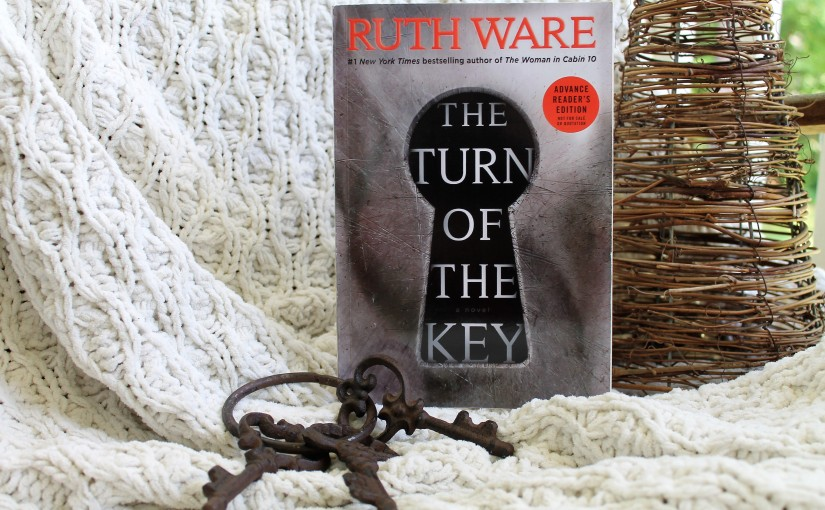The Turn of The Key By: Ruth Ware